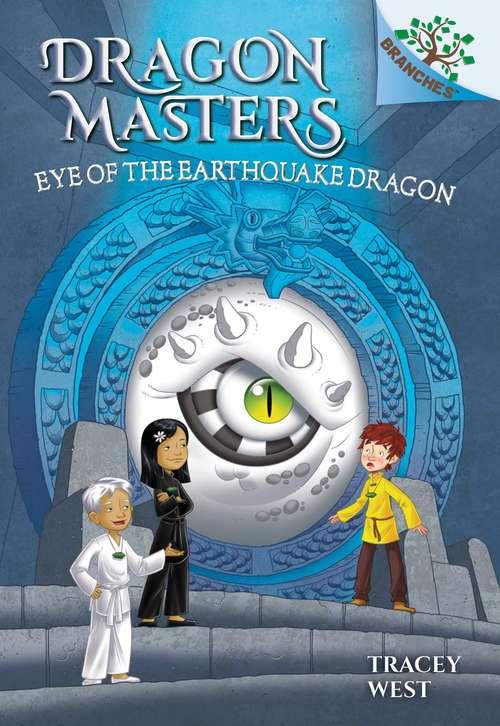 Eye Of The Earthquake Dragon (Dragon Masters Ser. #13)