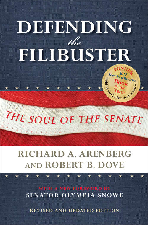 Defending the Filibuster, Revised and Updated Edition: The Soul of the Senate (Encounters)