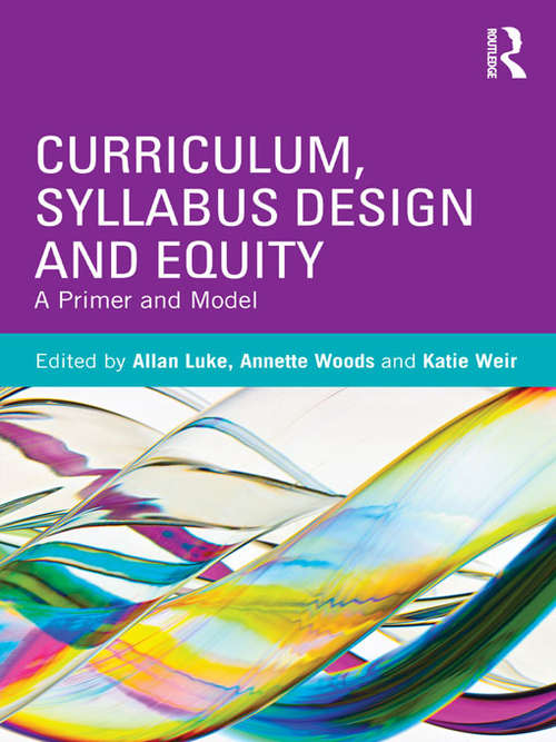 Curriculum, Syllabus Design and Equity: A Primer and Model