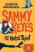 Sammy Keyes and the Hotel Thief (Sammy Keyes #1)