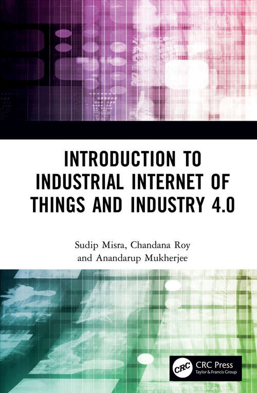 Introduction to Industrial Internet of Things and Industry 4.0