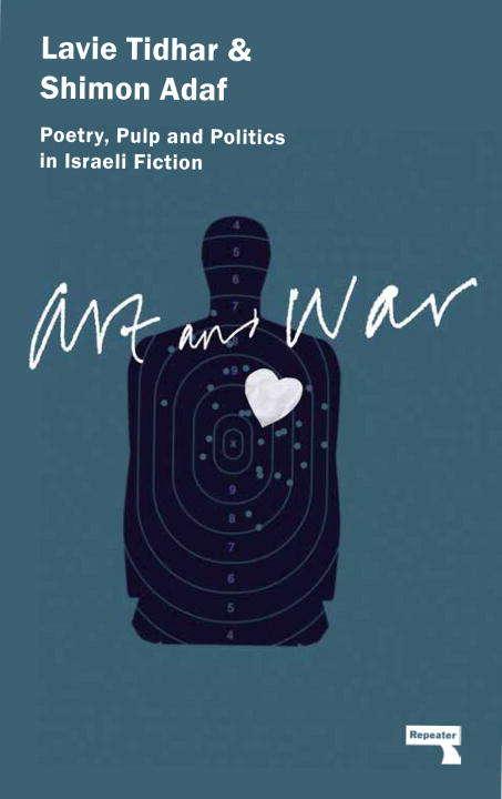 Art & War: Poetry, Pulp and Politics in Israeli Fiction