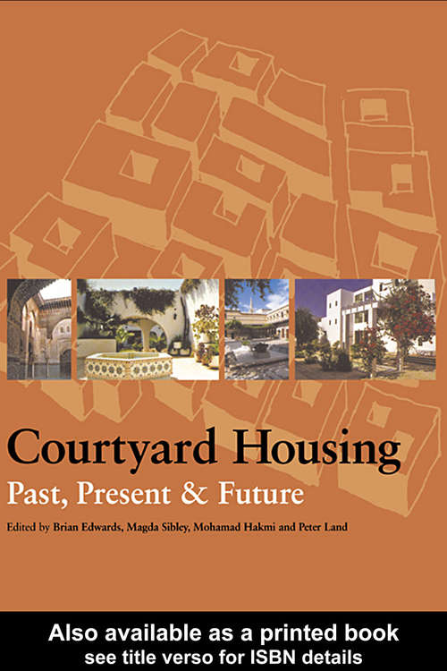 Courtyard Housing: Past, Present and Future