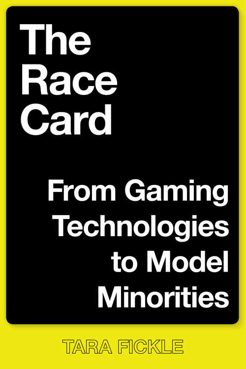 The Race Card: From Gaming Technologies to Model Minorities (Postmillennial Pop #22)