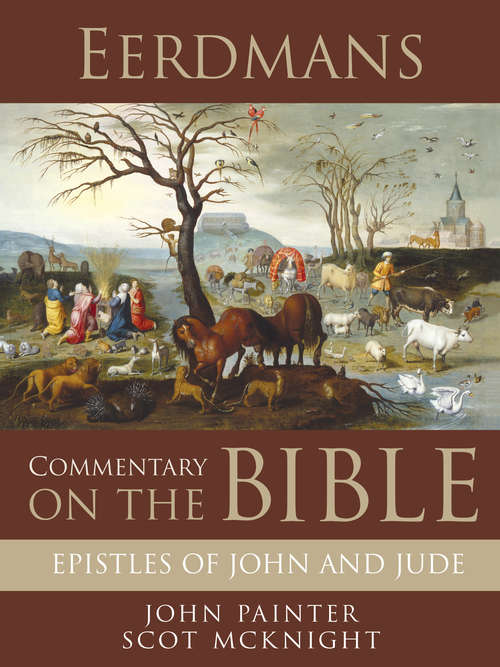 Eerdmans Commentary on the Bible: Epistles of John and Jude