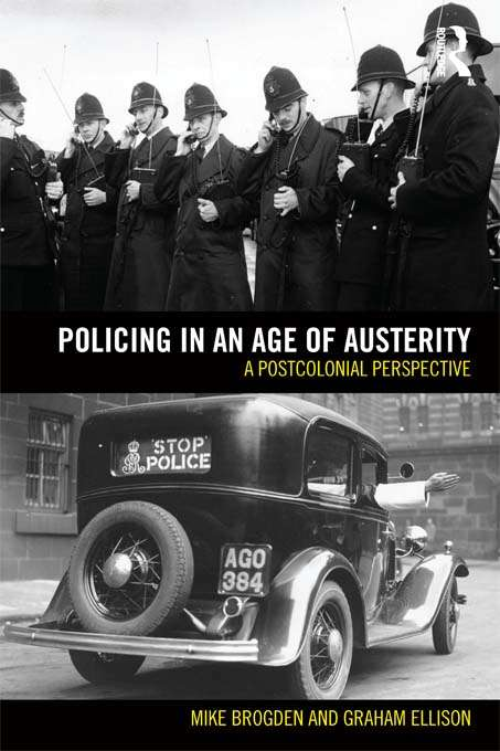 Policing in an Age of Austerity: A postcolonial perspective