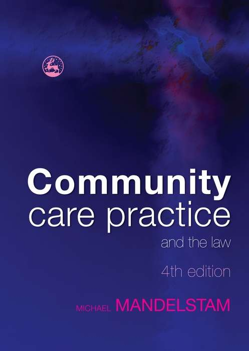 Community Care Practice and the Law: Fourth Edition