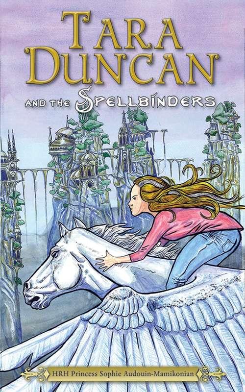 Tara Duncan and the Spellbinders (Tara Duncan Ser.)