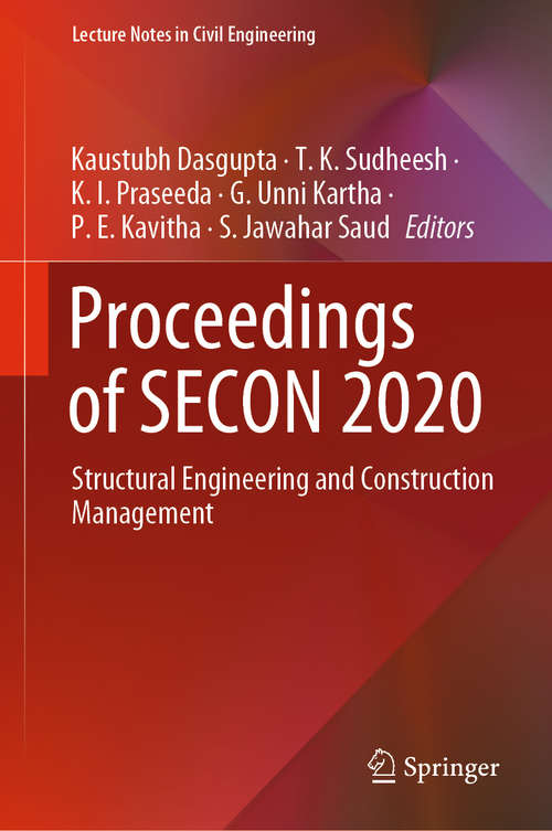 Proceedings of SECON 2020: Structural Engineering and Construction Management (Lecture Notes in Civil Engineering #97)
