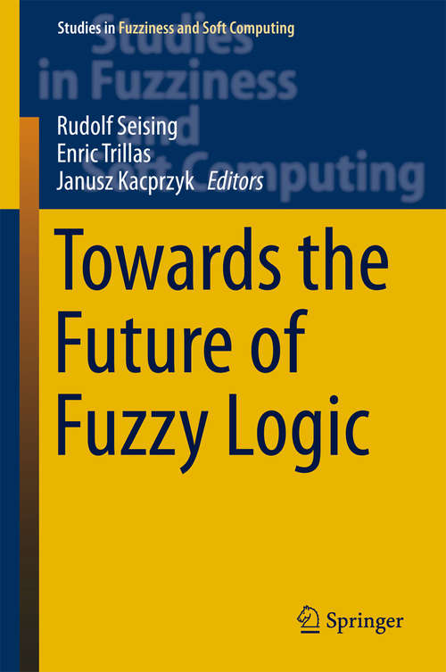 Towards the Future of Fuzzy Logic