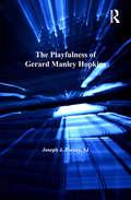 The Playfulness of Gerard Manley Hopkins (The\nineteenth Century Ser.)