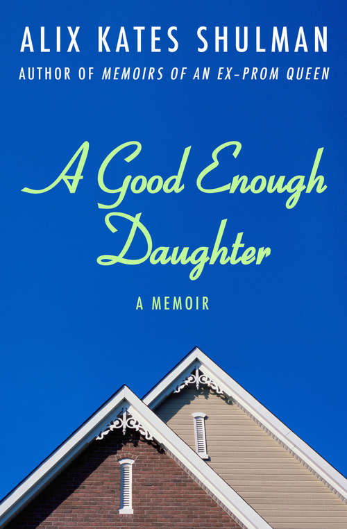 A Good Enough Daughter: A Memoir (Senior Lifestyles Ser.)