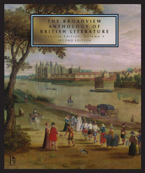 The Broadview Anthology of British Literature: Volume A