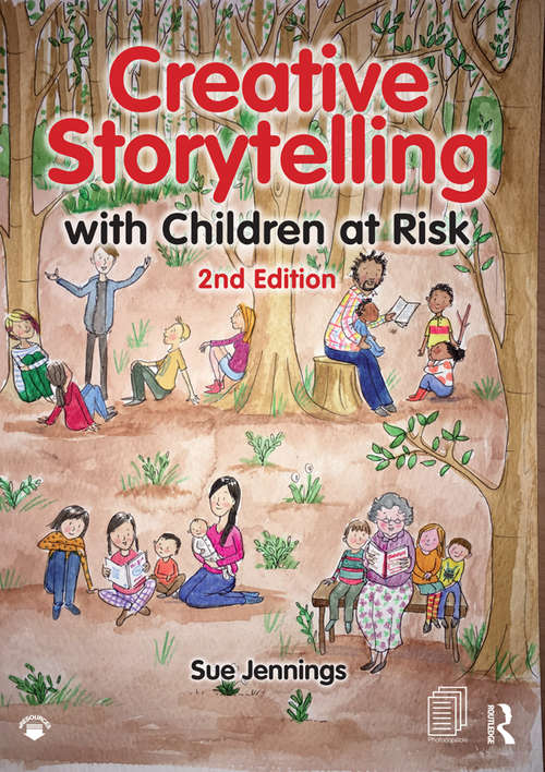 Creative Storytelling with Children at Risk: At Risk And Creative Play With Children At Risk