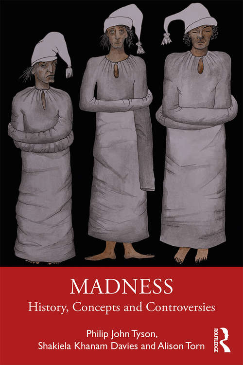 Madness: History, Concepts and Controversies