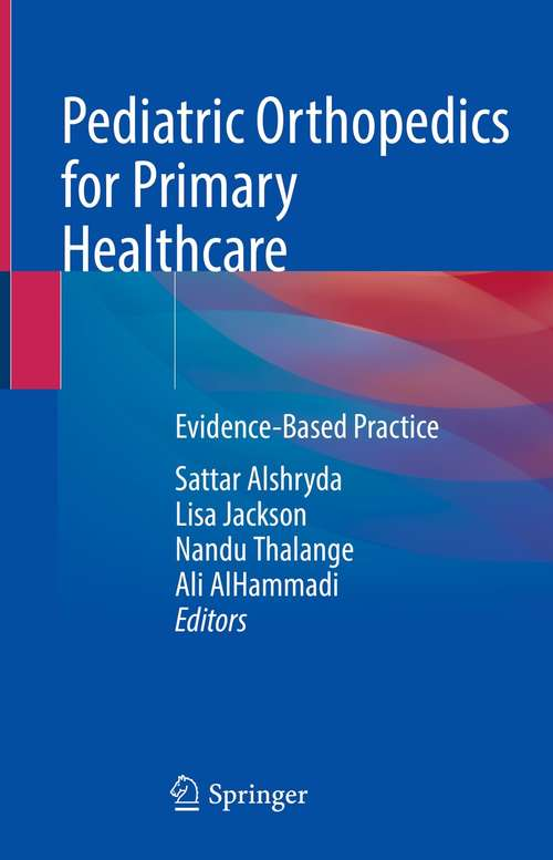 Pediatric Orthopedics for Primary Healthcare: Evidence-Based Practice