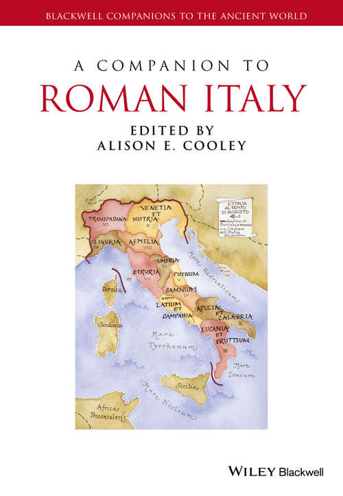 A Companion to Roman Italy (Blackwell Companions to the Ancient World #125)