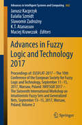Advances in Fuzzy Logic and Technology 2017: Proceedings of: EUSFLAT- 2017 – The 10th Conference of the European Society for Fuzzy Logic and Technology, September 11-15, 2017, Warsaw, Poland  IWIFSGN'2017 – The Sixteenth International Workshop on Intuitionistic Fuzzy Sets and Generalized Nets, September 13-15, 2017, Warsaw, Poland, Volume 2 (Advances in Intelligent Systems and Computing #642)