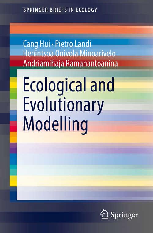 Ecological and Evolutionary Modelling (SpringerBriefs in Ecology)