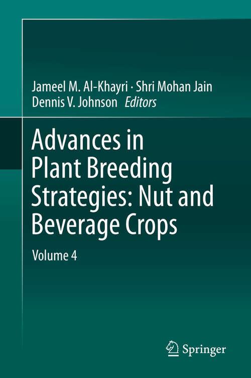 Advances in Plant Breeding Strategies: Volume 4
