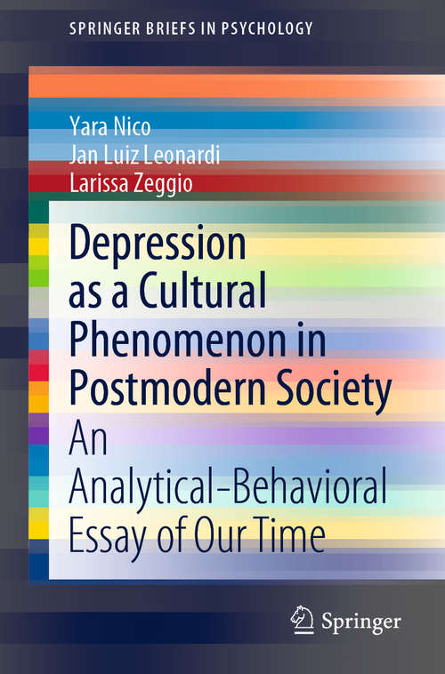 Depression as a Cultural Phenomenon in Postmodern Society: An Analytical-Behavioral Essay of Our Time (SpringerBriefs in Psychology)