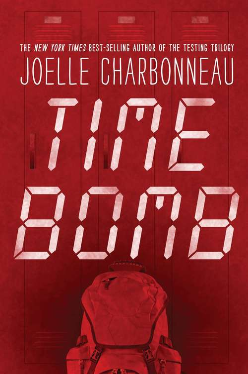 Collection sample book cover Time Bomb by Joelle Charbonneau, a red backpack in front of lockers