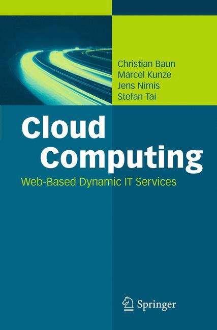 Cloud Computing: Web-Based Dynamic IT Services (Informatik Im Fokus Ser.)