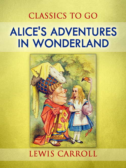 Alice's Adventures in Wonderland: Webster's Italian Thesaurus Edition (Classics To Go)