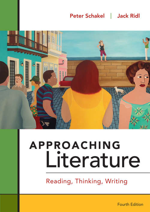 Approaching Literature (Fourth Edition): Reading, Thinking, Writing