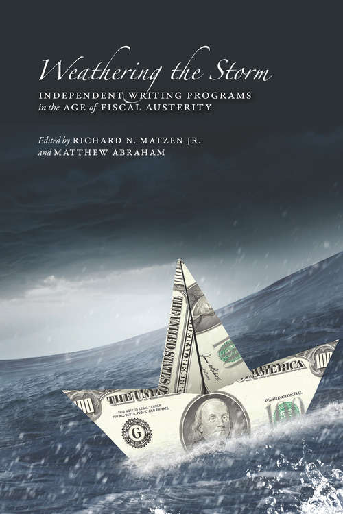 Weathering the Storm: Independent Writing Programs in the Age of Fiscal Austerity