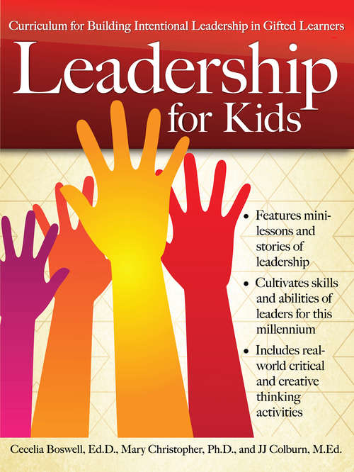 Leadership for Kids: Curriculum for Building Intentional Leadership in Gifted Learners (Grades 3-6)