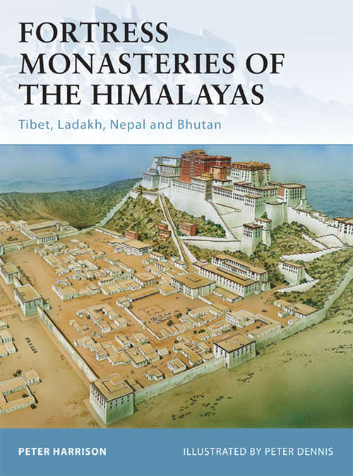 Fortress Monasteries of the Himalayas