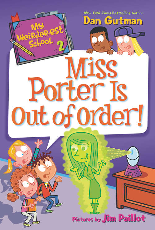 My Weirder-est School #2: Miss Porter Is Out of Order! (My Weirder-est School #2)