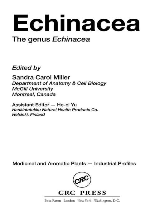 Echinacea: The genus Echinacea (Medicinal And Aromatic Plants - Industrial Profiles Ser. #Vol. 39)