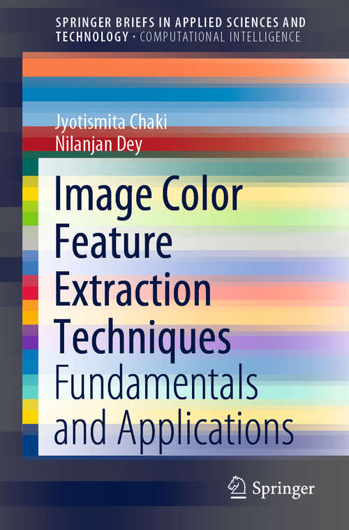 Image Color Feature Extraction Techniques: Fundamentals and Applications (SpringerBriefs in Applied Sciences and Technology)