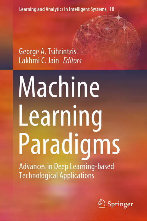 Machine Learning Paradigms: Advances in Deep Learning-based Technological Applications (Learning and Analytics in Intelligent Systems #18)