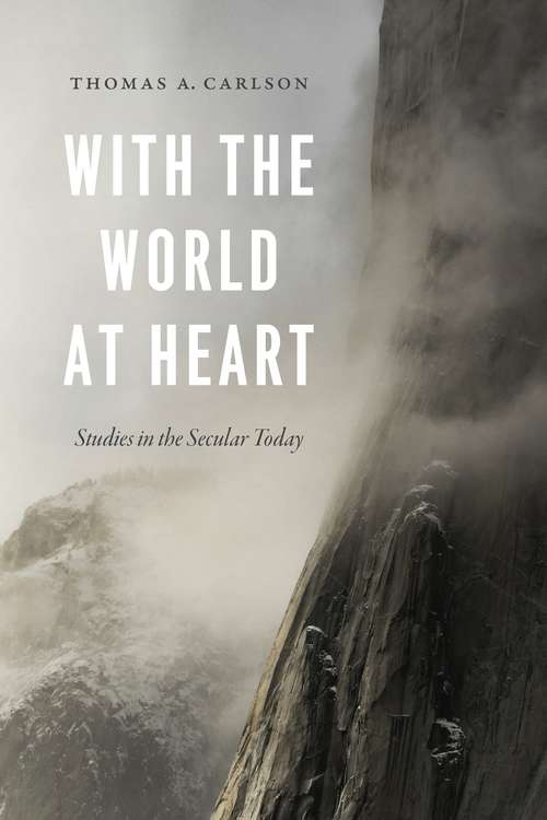 With the World at Heart: Studies in the Secular Today