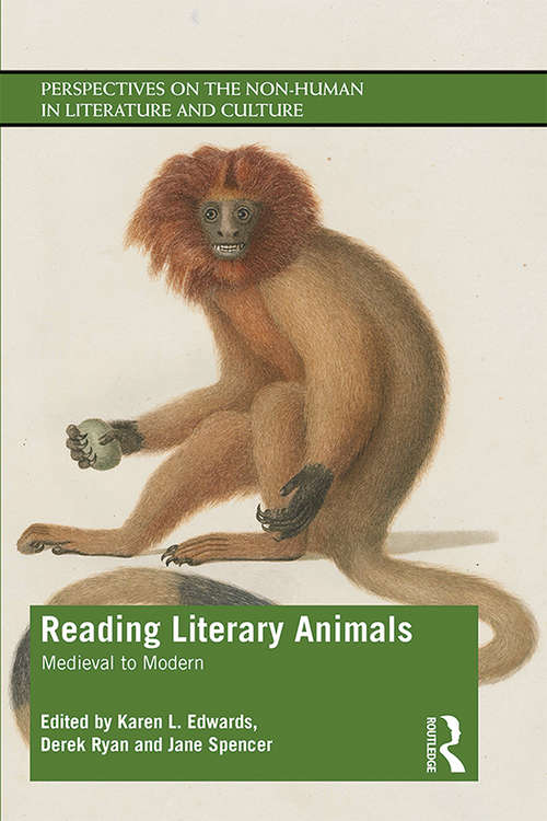 Reading Literary Animals: Medieval to Modern (Perspectives on the Non-Human in Literature and Culture)