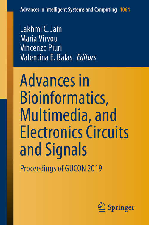 Advances in Bioinformatics, Multimedia, and Electronics Circuits and Signals: Proceedings of GUCON 2019 (Advances in Intelligent Systems and Computing #1064)