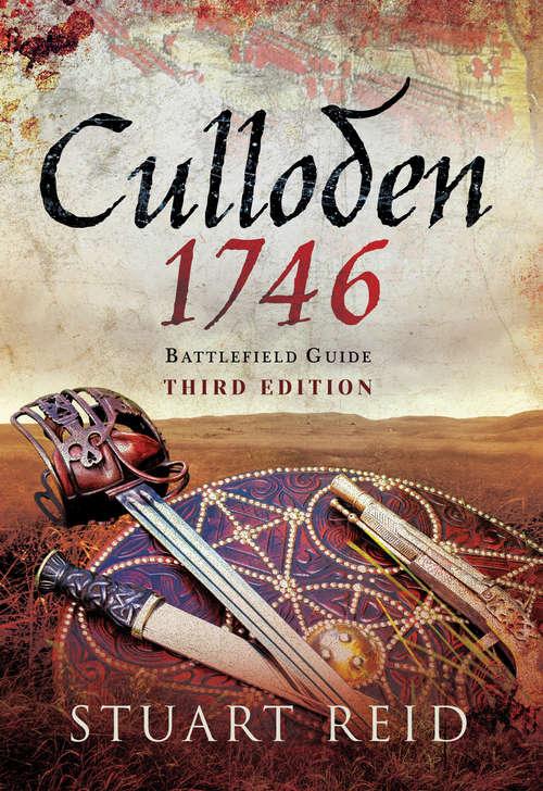Culloden, 1746: Battlefield Guide: Third Edition (Campaign Ser.)