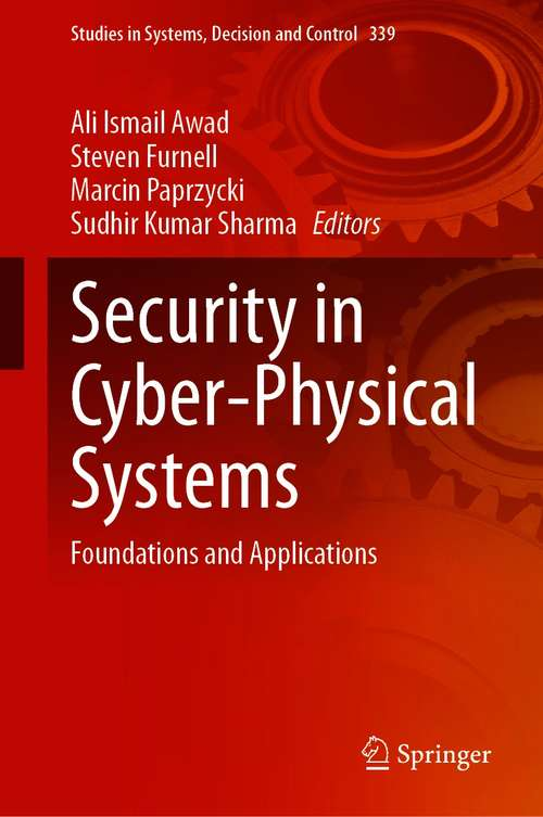 Security in Cyber-Physical Systems: Foundations and Applications (Studies in Systems, Decision and Control #339)