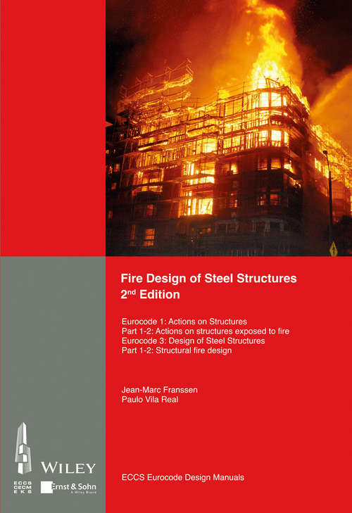 Fire Design of Steel Structures: EC1: Actions on structures; Part 1-2: Actions on structure exposed to fire; EC3: Design of steel structures; Part 1-2: Structural fire design