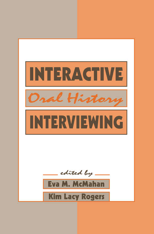 Interactive Oral History Interviewing: Interactive Oral History Interviewing (Routledge Communication Series)