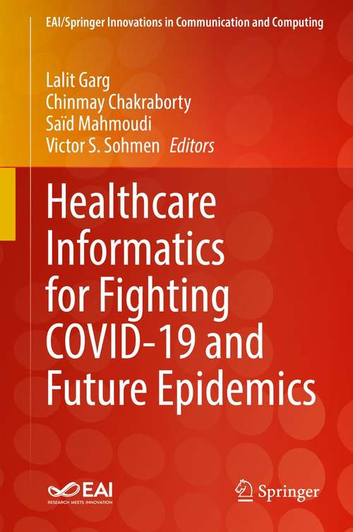 Healthcare Informatics for Fighting COVID-19 and Future Epidemics (EAI/Springer Innovations in Communication and Computing)