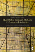Quantitative Research Methods in Consumer Psychology: Contemporary and Data Driven Approaches