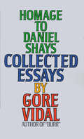 Homage to Daniel Shays: Collected Essays