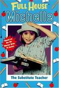 The Substitute Teacher (Full House Dear Michelle)
