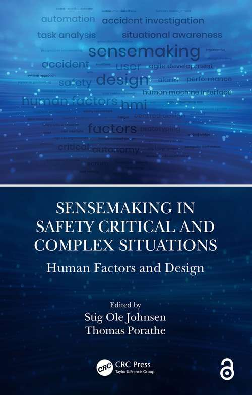 Sensemaking in Safety Critical and Complex Situations: Human Factors and Design