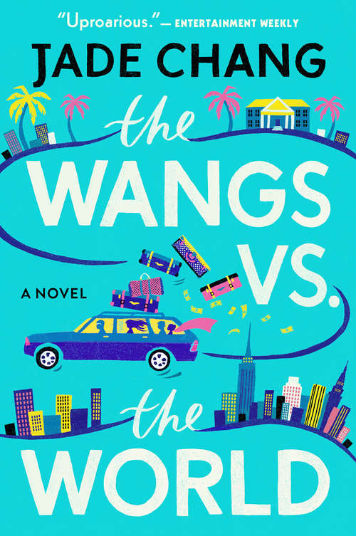 The Wangs vs. the World by Jade Chang