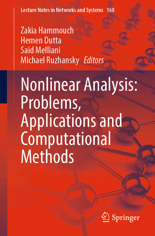 Nonlinear Analysis: Problems, Applications and Computational Methods (Lecture Notes in Networks and Systems #168)